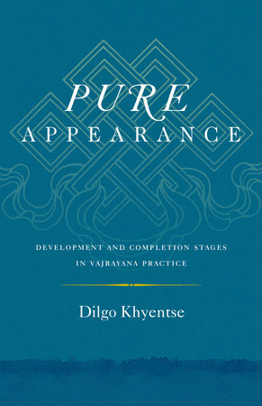 Pure Appearance by Dilgo Khyentse