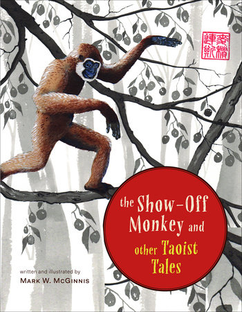 The Show-Off Monkey and Other Taoist Tales by Mark W. McGinnis