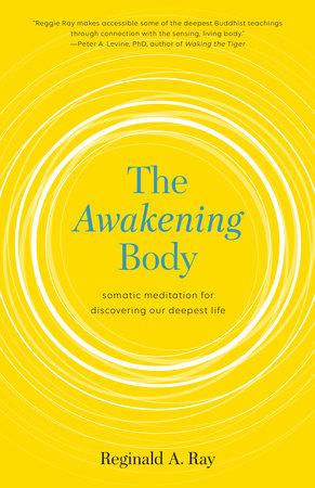 The Awakening Body by Reginald Ray
