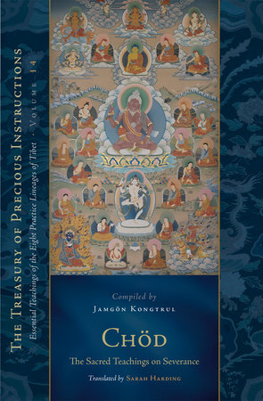 Chöd: The Sacred Teachings on Severance by Jamgon Kongtrul