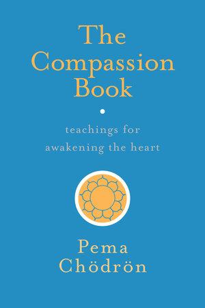 The Compassion Book by Pema Chödrön