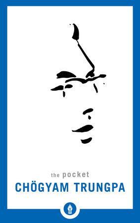 The Pocket Chögyam Trungpa by Chögyam Trungpa