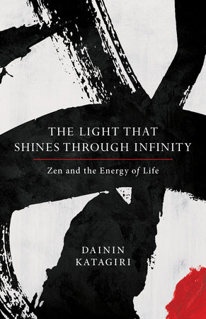 The Light That Shines through Infinity by Dainin Katagiri