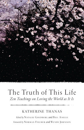The Truth of This Life by Katherine Thanas