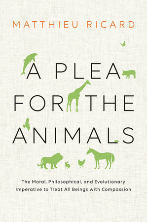 A Plea for the Animals by Matthieu Ricard