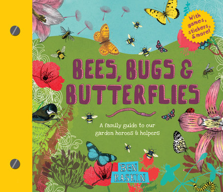 Bees, Bugs, and Butterflies by Ben Raskin