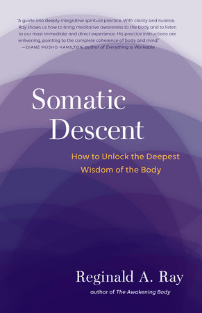 Somatic Descent by Reginald Ray