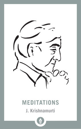 Meditations by J. Krishnamurti