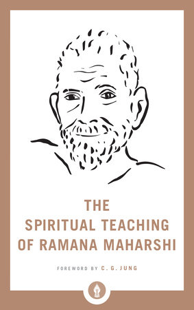 The Spiritual Teaching of Ramana Maharshi by Ramana Maharshi