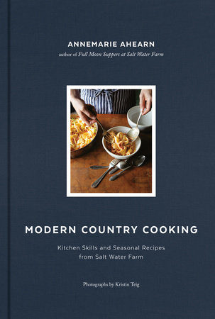 Modern Country Cooking by Annemarie Ahearn