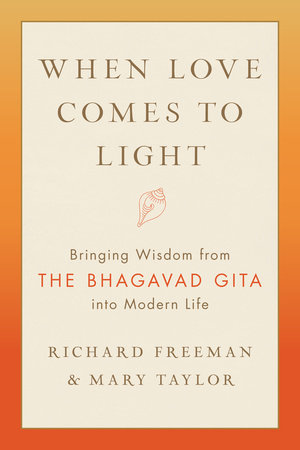 When Love Comes to Light by Richard Freeman and Mary Taylor