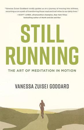 Still Running by Vanessa Zuisei Goddard