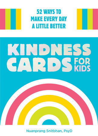 Kindness Cards for Kids by Nuanprang Snitbhan