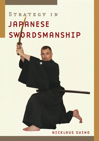 Strategy in Japanese Swordsmanship by Nicklaus Suino