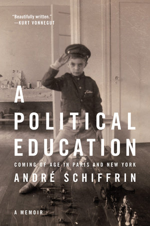 A Political Education by Andre Schiffrin