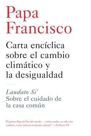 Carta enciclica sobre el cambio climatico y la desigualdad by Papa Francisco