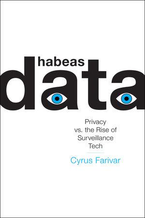 Habeas Data by Cyrus Farivar