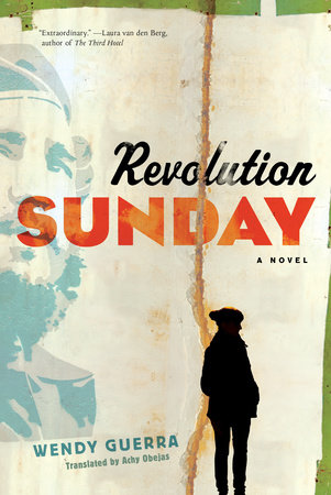 Revolution Sunday by Wendy Guerra