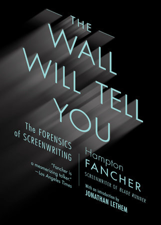 The Wall Will Tell You by Hampton Fancher