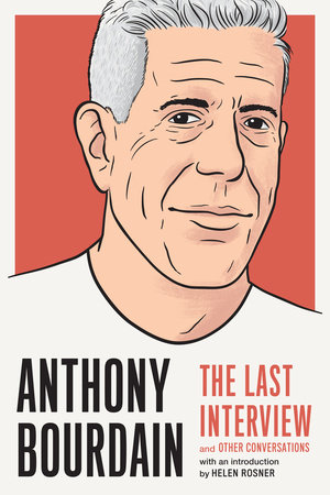 Anthony Bourdain: The Last Interview by