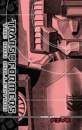 Transformers: The IDW Collection Volume 5 by Shane McCarthy, Simon Furman, Mike Costa, Andy Schmidt and Nick Roche