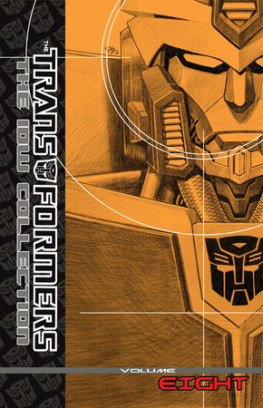 Transformers: The IDW Collection Volume 8 by Dan Abnett, Andy Lanning, Mike Costa and James Roberts