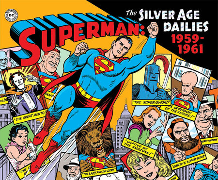 Superman: The Silver Age Newspaper Dailies Volume 1: 1959-1961 by Jerry Siegel