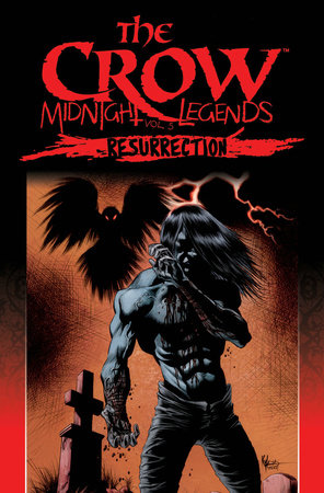 The Crow Midnight Legends Volume 5: Resurrection by Jon J. Muth