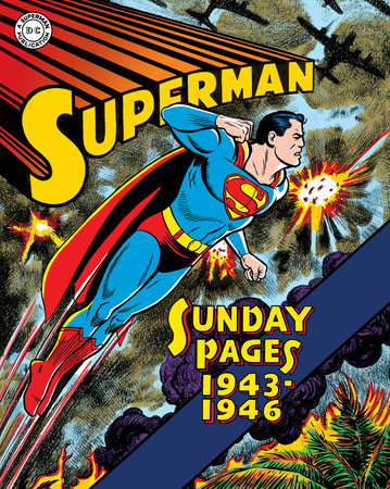 Superman: The Golden Age Sundays 1943-1946 by Wayne Boring and Jack Burnley