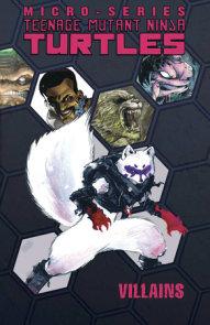 Teenage Mutant Ninja Turtles: Villain Micro-Series Volume 1