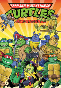 Teenage Mutant Ninja Turtles Adventures Volume 6