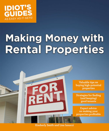 Making Money with Rental Properties by Kimberly Smith and Lisa Iannucci