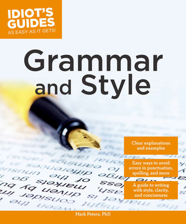 Grammar and Style by Mark Peters Phd