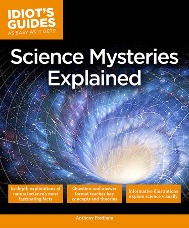 Science Mysteries Explained by Anthony Fordham