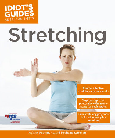 Stretching by Melanie Roberts MS and Stephanie Kaiser