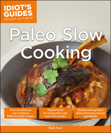 Paleo Slow Cooking by Molly Pearl
