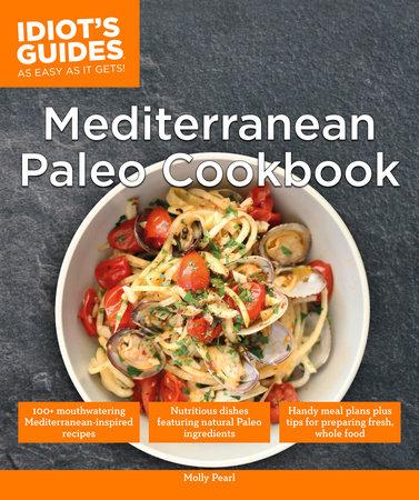 Mediterranean Paleo Cookbook by Molly Pearl