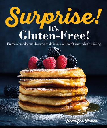 Surprise! It's Gluten Free! by Jennifer Fisher