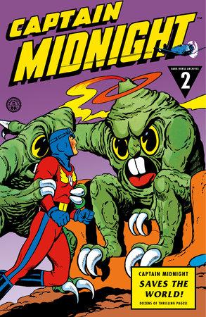 Captain Midnight Archives Volume 2: Captain Midnight Saves the World by Joshua Williamson