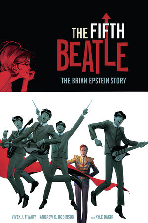 The Fifth Beatle: The Brian Epstein Story Limited Edition by Vivek J. Tiwary