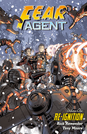 Fear Agent Volume 1: Re-Ignition (2nd edition) by Rick Remender