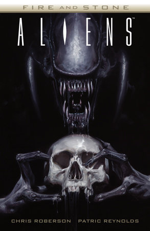 Aliens: Fire and Stone by Chris Roberson