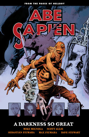 Abe Sapien Volume 6: A Darkness So Great by Mike Mignola