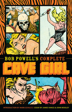 Bob Powell's Complete Cave Girl by Gardner Fox, James Vance and John Wooley
