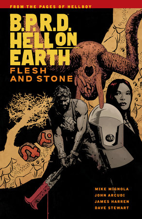 B.P.R.D Hell On Earth Volume 11: Flesh and Stone by Mike Mignola