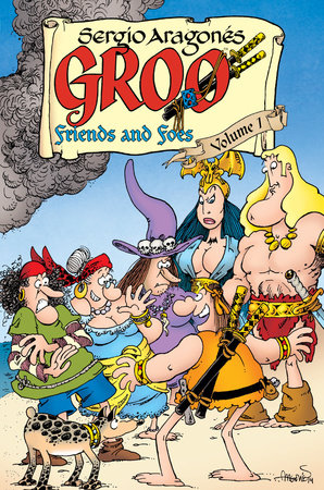 Groo: Friends and Foes Volume 1 by Mark Evanier