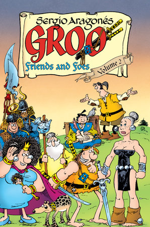 Groo: Friends and Foes Volume 2 by Sergio Aragones and Mark Evanier