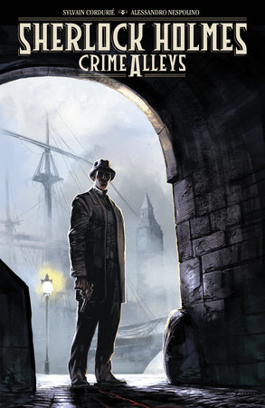 Sherlock Holmes: Crime Alleys by Sylvain Cordurie