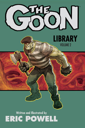 The Goon Library Volume 2 by Eric Powell