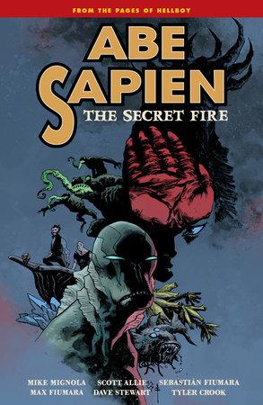 Abe Sapien Volume 7: The Secret Fire by Mike Mignola and Scott Allie